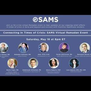 Connecting in Times of Crisis: SAMS Virtual Ramadan Event