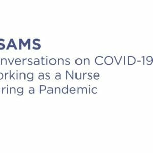 Conversations on COVID-19: Working as a Nurse During a Pandemic