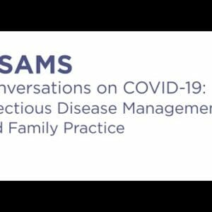 Conversations on COVID-19: Infectious Disease Management & Family Practice During a Pandemic